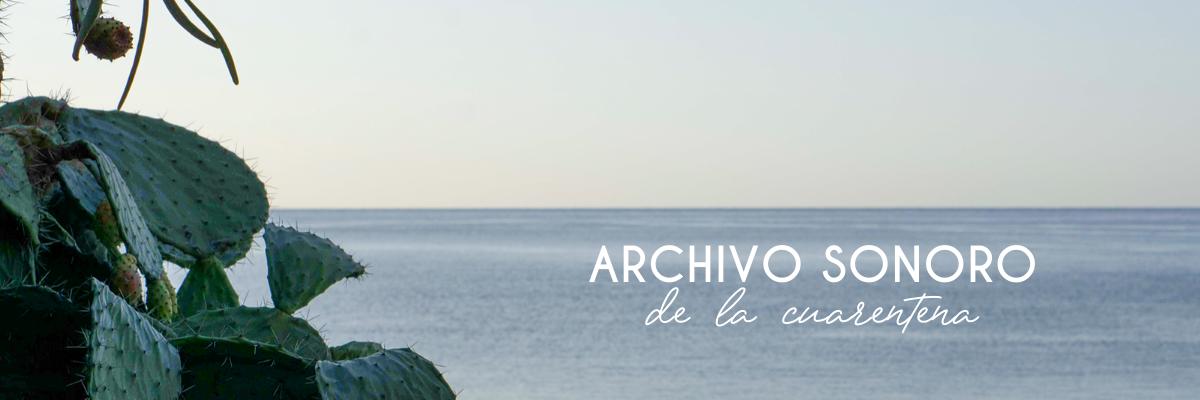 Archivo sonoro de la cuarentena